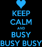 keep-calm-and-busy-busy-busy